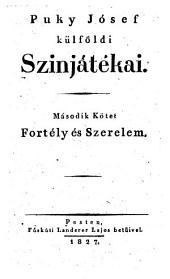 Fortely es szerelem. Egy polgari szomoru-jatek 5 felv. Magyar nyelvre ford. Puky Jozsef. (Kabale u. Liebe.): 2