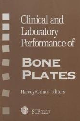 Clinical And Laboratory Performance Of Bone Plates Book PDF