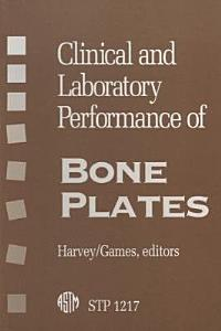 Clinical and Laboratory Performance of Bone Plates Book