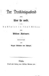Der Dreikönigsabend, oder Was ihr wollt, uebers. von A.W. von Schlegel