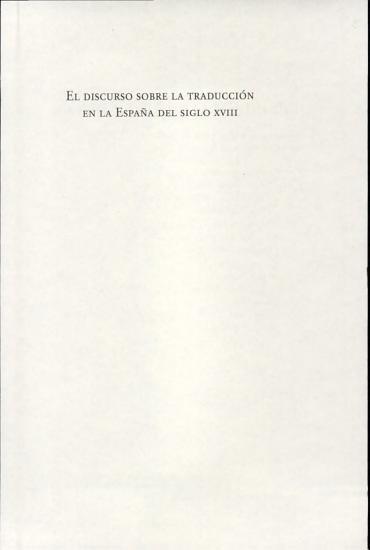 El discurso sobre la traducci  n en la Espa  a del siglo XVIII PDF
