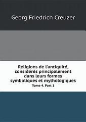 Religions de l'antiquite?, conside?re?s principalement dans leurs formes symboliques et mythologiques