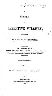 A System of Operative Surgery,: Founded on the Basis of Anatomy