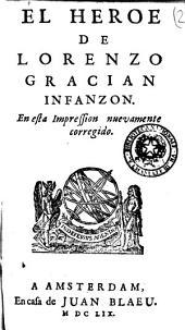 El heroe de Lorenzo Gracian infanzon. En esta impression nuovamente corregido