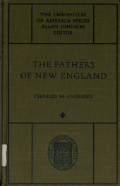 The Fathers of New England: A Chronicle of the Puritan Commonwealths, Volume 6