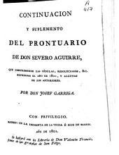 Continuacion y suplemento del Prontuario de don Severo Aguirre: que comprehende las cédulas, resoluciones, &c. expedidas el año de 1800...