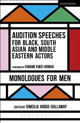 Audition Speeches for Black  South Asian and Middle Eastern Actors  Monologues for Men