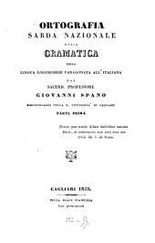 Ortografia sarda nazionale ossía gramatica della lingua logudorese paragonata all'italiana: Volume 1