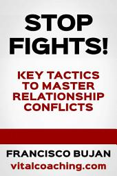 Stop Fights! - Key Tactics To Deal With Relationship Conflicts