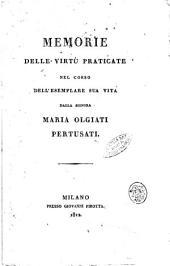 Memorie delle virtu praticate nel corso dell'esemplare sua vita dalla signora Maria Olgiati Pertusati.\Francesco Pertusati!
