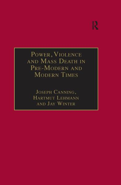 Download Power  Violence and Mass Death in Pre Modern and Modern Times Book