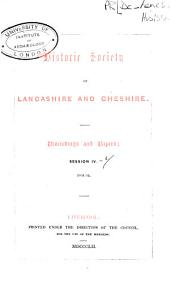 Proceedings and Papers - Historic Society of Lancashire and Cheshire: Volume 4