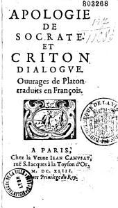 Apologie de Socrate et Criton, ouvrages de Platon, traduits en françois