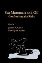 Sea Mammals and Oil  Confronting the Risks PDF