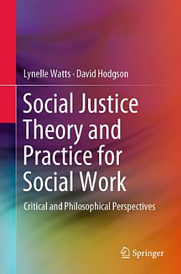 Social Justice Theory and Practice for Social Work PDF