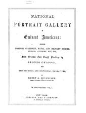 National Portrait Gallery of Eminent Americans: Including Orators, Statesmen, Naval and Military Heroes, Jurists, Authors, Etc., Etc., from ...