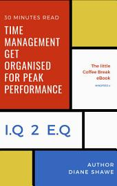 Time Management Getting Organised for Peak Performance