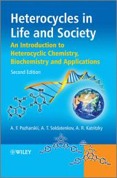 Heterocycles in Life and Society: An Introduction to Heterocyclic Chemistry, Biochemistry and Applications, Edition 2
