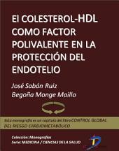 El colesterol HDL como factor polivalente en la protección del endotelio: Control global del riesgo cardiometabólico