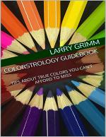 Colorstrology Guidebook: Tips About True Colors You Can't Afford to Miss