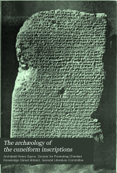 The Arch:ology of the Cuneiform Inscriptions