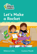 Collins Peapod Readers - Level 3 - Let's Make a Rocket