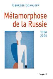Métamorphose de la Russie: 1984-2004