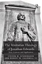The Trinitarian Theology of Jonathan Edwards