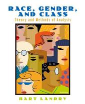 Race, Gender and Class: Theory and Methods of Analysis