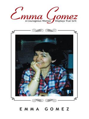 Emma Gomez  a Courageous Woman Displays True Grit