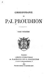 Correspondance de P.-J. Proudhon: Volume13