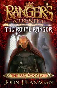 Ranger s Apprentice The Royal Ranger 2  The Red Fox Clan PDF
