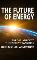 The Future of Energy  The 2021 Guide to the Energy Transition   Renewable Energy  Energy Technology  Sustainability  Hydrogen and More