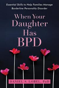 When Your Daughter Has BPD Book