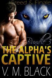 Freed & Finale: The Alpha's Captive BBW Werewolf Paranormal Romance Bundle Books 6-7