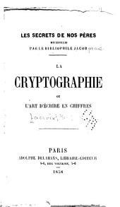 La cryptographie: ou, L'art d'écrire en chiffres