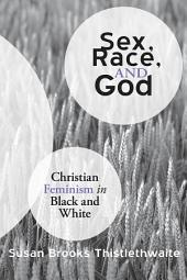 Sex, Race, and God: Christian Feminism in Black and White