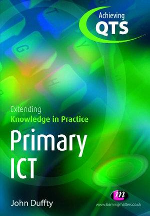 Primary ICT  Extending Knowledge in Practice PDF
