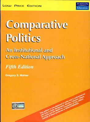 Comparative Politics  An Institutional and Cross National Approach  5 e