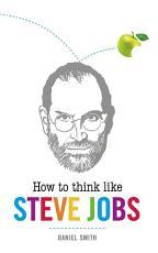 How to Think Like Steve Jobs PDF