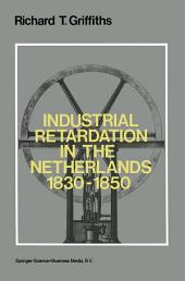 Industrial Retardation in the Netherlands 1830–1850