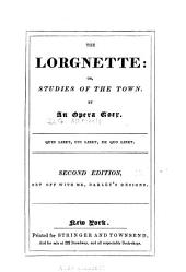 The Lorgnette: Or, Studies of the Town, Volume 1