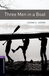 Three Men in a Boat Level 4 Oxford Bookworms Library: Edition 3