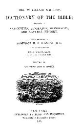 DICTIONARY OF THE BIBLE;  ANTIQUITIES, BIOGRAPHY, GEOGRAPHY AND NATURAL HISTORY.