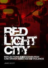 Red Light City: Reflections of an Edinburgh cab driver on an age of violence