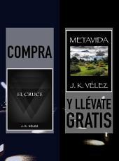 Compra EL CRUCE y llévate gratis METAVIDA