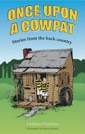 Once Upon a Cowpat: Stories from the Back Country