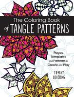 The Coloring Book of Tangle Patterns PDF