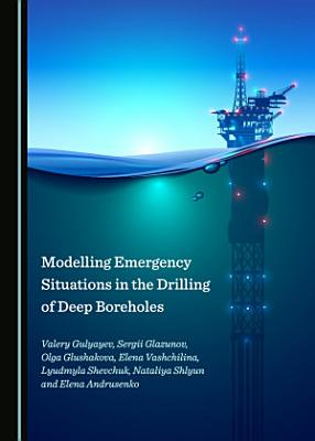 Modelling Emergency Situations in the Drilling of Deep Boreholes