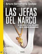 Las jefas del narco: El ascenso de las mujeres en el crimen organizado